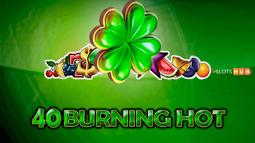 40 Burning Hot